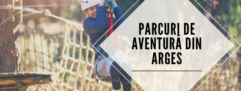 Parcuri de aventură din Argeș