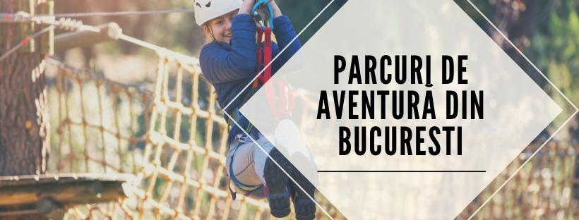 Parcuri de aventură din Bucuresti