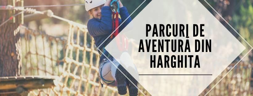 Parcuri de aventură din Harghita